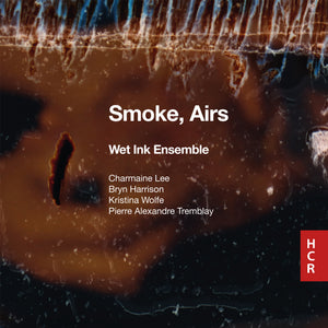 Wet Ink Ensemble: Smoke, Airs
