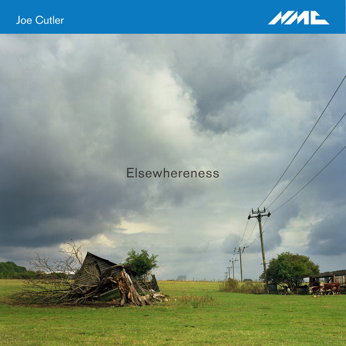 Joe Cutler: Elsewhereness