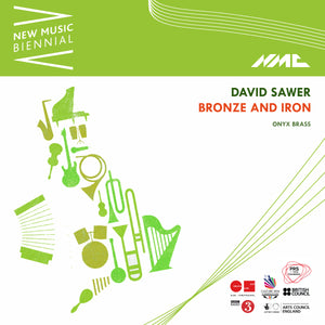 David Sawer: Bronze and Iron [Live]