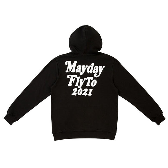 Mayday Fly To 2021 Hoodie
