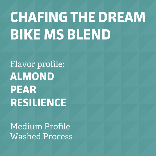 Chafing the Dream -- Bike MS Blend