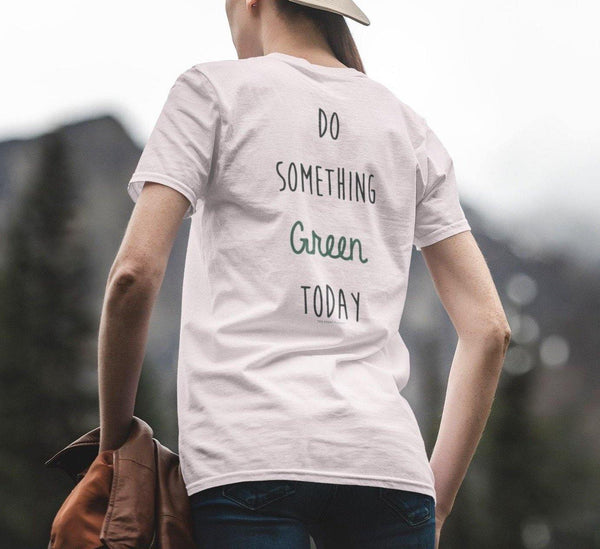 Unisex T-Shirt (Do Something Green Today)