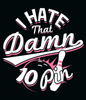 I Hate That 10 Pin (Pink) - Design On Front