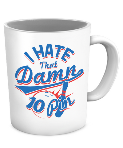 I Hate That 10 Pin Mug