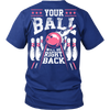 Your Ball Will Be Right Back - Design on back pink