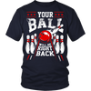 Your Ball Will Be Right Back - Design on front