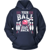 Your Ball Will Be Right Back (pink) - Design on front
