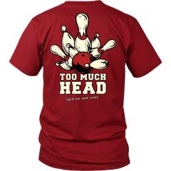 Too Much Head... Said no one ever - Design On Back