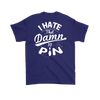 I Hate That Damn 10 Pin 2018 Limited Edition - Design On Back