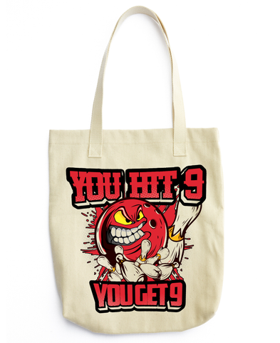 You Hit 9, You Get 9 - Tote Bag