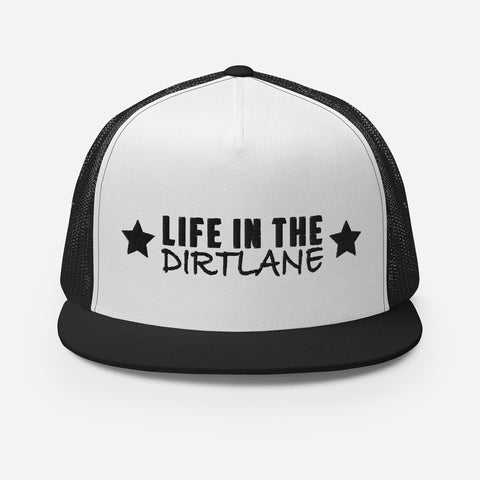 ✯Life in the Dirtlane✯ Classic Trucker