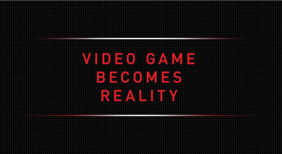 Video game becomes reality