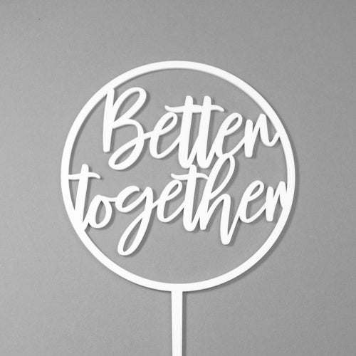 Better Together Hoop Cake Topper Front View Zoiandco