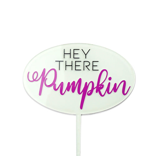 """Hey there Pumpkin"" halloween cake topper"