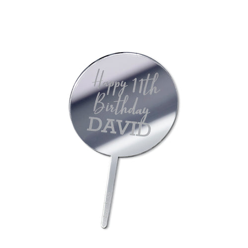 "Acrylic silver mirror round cake topper engraved with ""Happy 11th birthday David"""