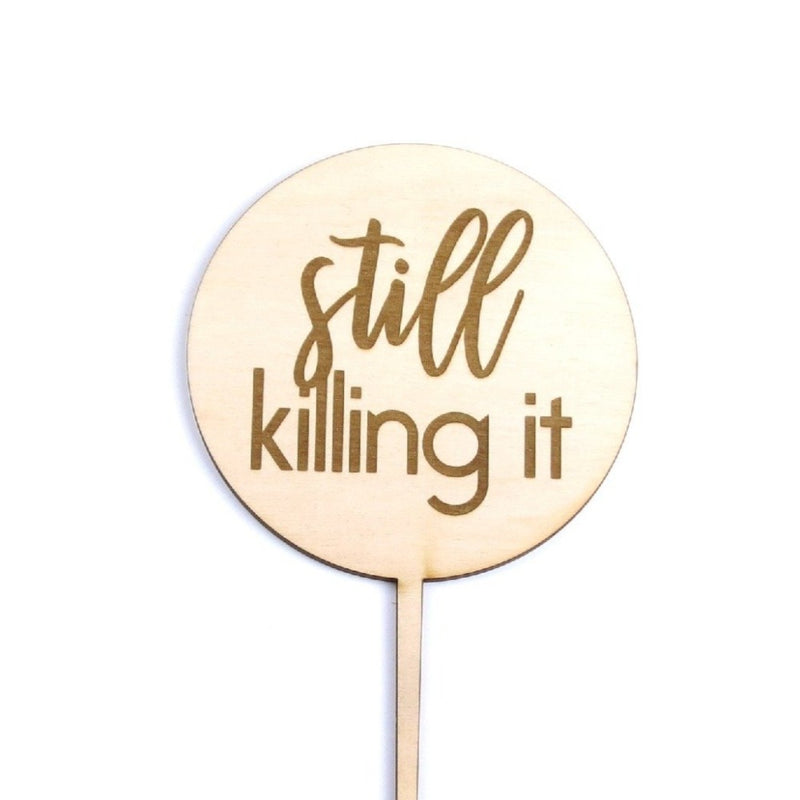 Still Killing it - Cake Topper - Zoi&Co
