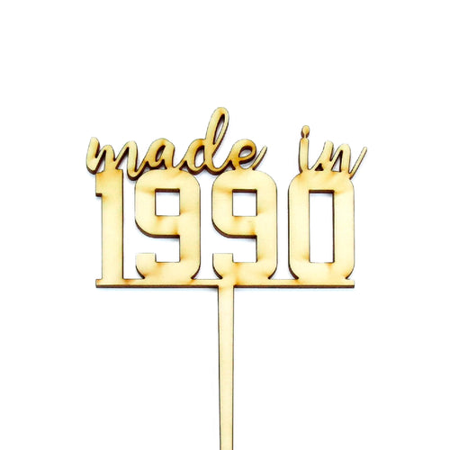 "Wooden ""made in 1990"" birthday cake topper"