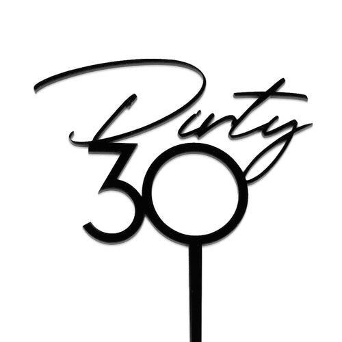 "Black acrylic ""Dirty 30"" birthday cake topper"