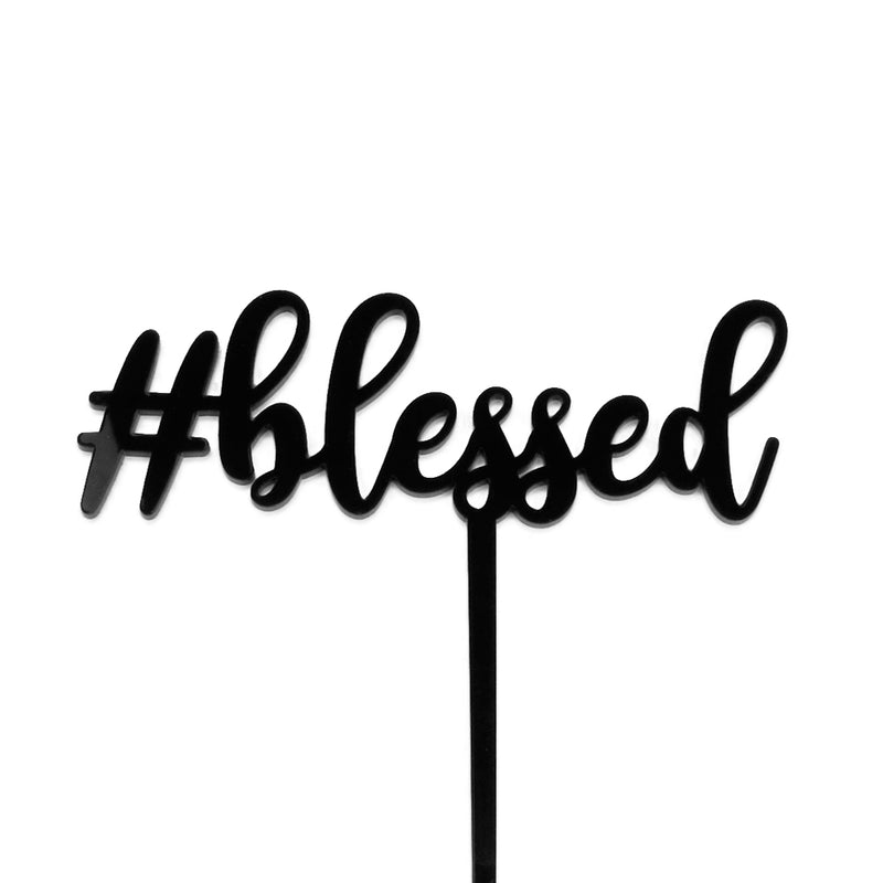Black acrylic #blessed - Cake Topper