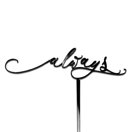 Always - Cake Topper - Zoi&Co