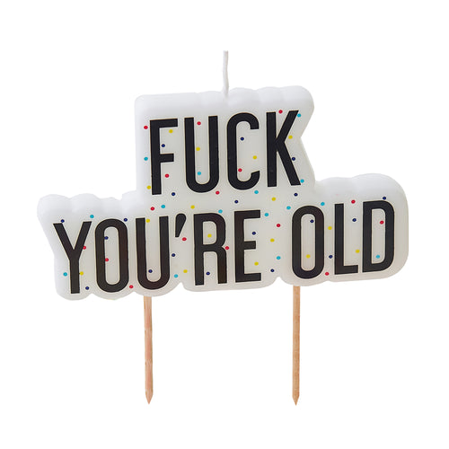Fuck You're Old - Candle - Zoi&Co