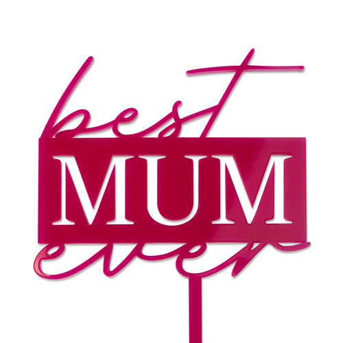 best mum ever - Mothers Day Cake Topper - Front View Zoiandco