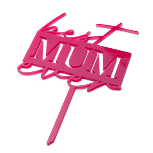 best mum ever - Mothers Day Cake Topper - Front View Zoi&co