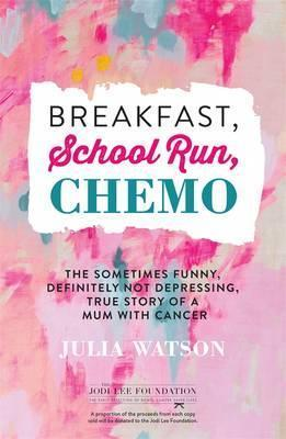 Breakfast, School Run, Chemo