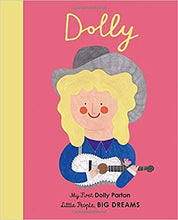 Load image into Gallery viewer, Dolly Parton : My First Little People, Big Dreams