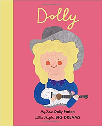 Dolly Parton : My First Little People, Big Dreams