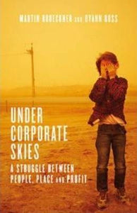 Under Corporate Skies: A struggle between people, place and profit