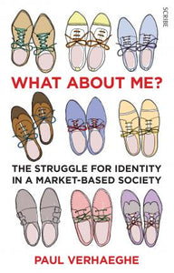 What About Me?: The Struggle for Identity in a Market-Based Society
