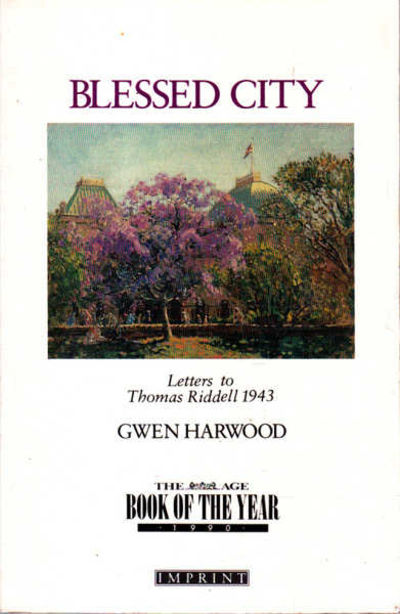 Blessed City: Letters of Gwen Harwood