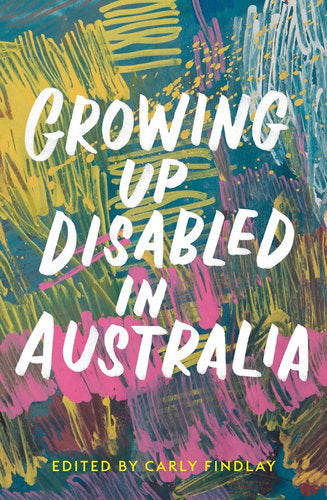 Growing Up Disabled in Australia - Signed Copy!