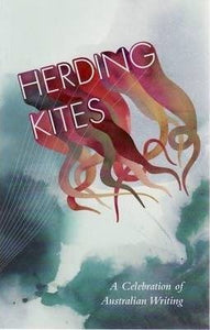 Herding Kites: A Celebration of Australian Writing
