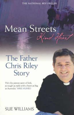 Mean Streets, Kind Heart: The Father Chris Riley Story