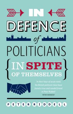 In Defence of Politicians