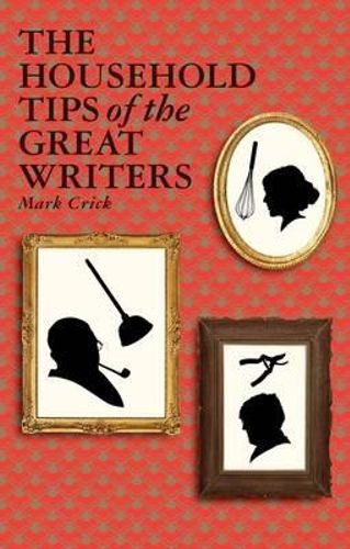 The Household Tips of the Great Writers (Hardcover)