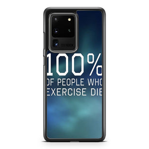 100 Of People Who Exercise Die Samsung Galaxy S20 Ultra Phone Case Cover