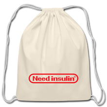 Load image into Gallery viewer, Need Insulin - Cotton Drawstring Bag - natural
