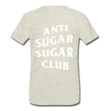 Load image into Gallery viewer, Anti Sugar Sugar Club - Men's Premium T-Shirt - heather oatmeal