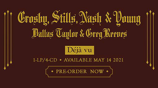 CSNY DÉJÀ VU Remastered Available for Presale