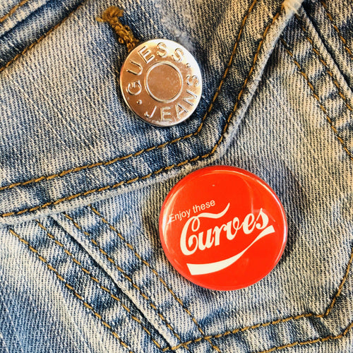 Enjoy These Curves Button - Culture Vibes