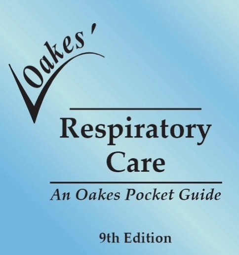 Oakes Respiratory Care Pocket Guide (9th edition)