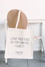 Load image into Gallery viewer, Leave this place better Tote Bag