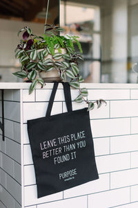 Leave this place better Tote Bag