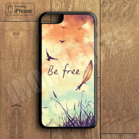 Be Free  Plastic Case iPhone 6S 6 Plus 5 5S SE 5C 4 4S Case Ipod Touch 6 5 4 Case