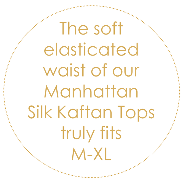 Wear all holiday from Beach to Bar on a Caribbean Cruise or for poolside glamour in any luxury resort location. Add skinny white jeans or tailored shorts for a versatile Designer Kaftan Top. The soft elasticated waist of our Manhattan  Silk Kaftan Tops  truly fits  M-XL