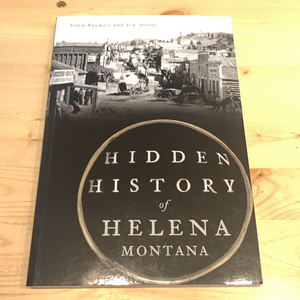 Hidden History of Helena Montana
