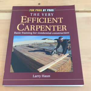 For Pros by Pros, The Very Efficient Carpenter